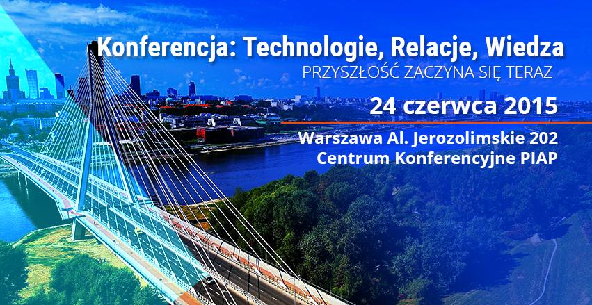 """Konferencja """"Technologie Relacje Wiedza"""""""